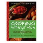 【预订】Cooking Without Milk: Milk-Free and Lactose-Free