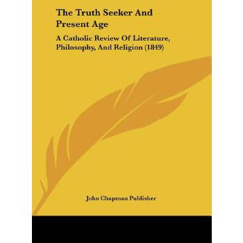 【预订】The Truth Seeker and Present Age: A Catholic Review of Literature, Philosophy, and Religion (1849) 预订商品,需要1-3个月发货,非质量问题不接受退换货。