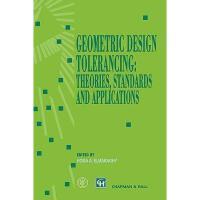 【预订】Geometric Design Tolerancing: Theories, Standards