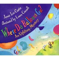 【预订】Where Do Balloons Go?: An Uplifting Mystery [With