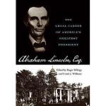 【预订】Abraham Lincoln, Esq.: The Legal Career of America's
