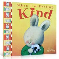 英文原版儿童正版童书情绪商管理绘本毛毛兔 When I'm Feeling Kind 当我感到亲切的时候 进口英语学习