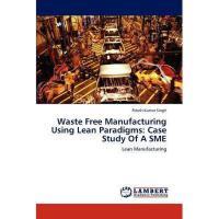 【预订】Waste Free Manufacturing Using Lean Paradigms: Case