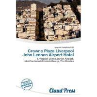 【预订】Crowne Plaza Liverpool John Lennon Airport Hotel