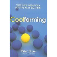 【预订】Coolfarming: Turn Your Great Idea Into the Next Big