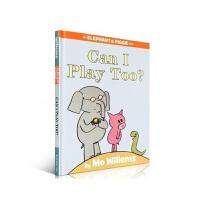 【全店300减100】英文绘本An Elephant and Piggie Can I Play Too小猪小象吴敏兰