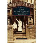 【预订】A&p: : The Story of the Great Atlantic & Pacific Tea Co