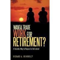 【预订】Wanta Trade Work for Retirement ?: A Realistic Way