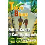 【预订】Tokyo Blues: Shikata Ga Nai! (It Can't Be Helped!)