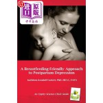 【中商海外直订】A Breastfeeding-Friendly Approach to Postpartum Dep