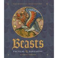【预订】Beasts: Factual & Fantastic