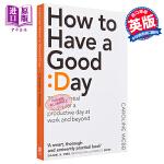 【中商原版】如何度过美好的一天 英文原版 How To Have A Good Day Caroline Webb P