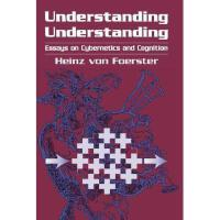 【预订】Understanding Understanding: Essays on Cybernetics