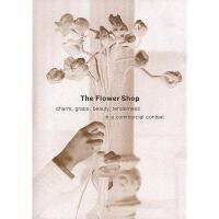 【预订】The Flower Shop: Charm, Grace, Beauty, Tenderness in