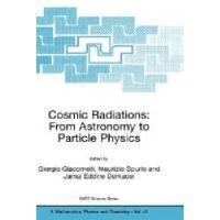 【预订】Cosmic Radiations: From Astronomy to Particle