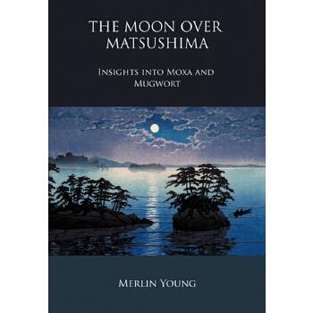 【预订】The Moon Over Matsushima - Insights Into Moxa and Mugwort 预订商品,需要1-3个月发货,非质量问题不接受退换货。