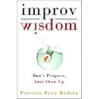 【预订】Improv Wisdom: Don't Prepare, Just Show Up