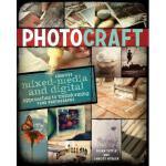 【预订】Photo Craft: Creative Mixed Media and Digital