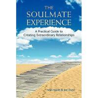 【预订】The Soulmate Experience: A Practical Guide to