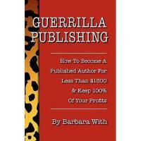 【预订】Guerrilla Publishing: How to Become a Published