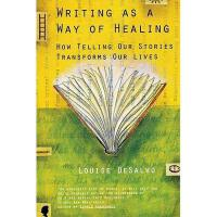【预订】Writing as a Way of Healing: How Telling Our Stories