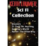 【预订】The Keith Laumer Scifi Collection, Greylorn, It