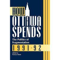 【预订】How Ottawa Spends, 1991-1992: The Politics of