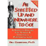 【预订】All Stressed Up and Nowhere to Go: A Guide to