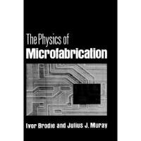 【预订】The Physics of Microfabrication Y9780306408632