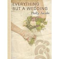 【预订】Everything But a Wedding