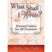 【预订】What Shall I Write? Personal Letters for All