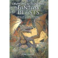 【预订】Drawing and Painting Fantasy Beasts: Bring to Life