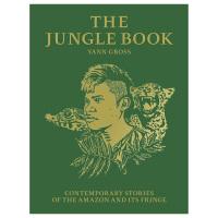 The Jungle Book 丛林之书:亚马逊及其周边的当代故事摄影集