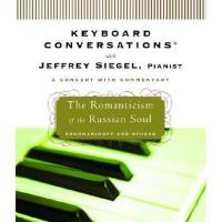 【预订】Keyboard Conversations with Jeffrey Siegel, Pianist:
