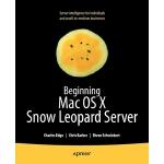 【预订】Beginning Mac OS X Snow Leopard Server: From Solo Insta
