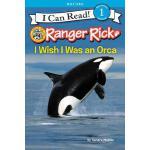 【预订】Ranger Rick: I Wish I Was an Orca