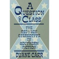 【预订】A Question of Class: The Redneck Stereotype in