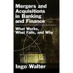 【预订】Mergers and Acquisitions in Banking and Finance: