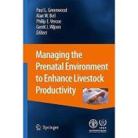【预订】Managing the Prenatal Environment to Enhance