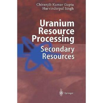 【预订】Uranium Resource Processing: Secondary Resources 美国库房发货,通常付款后3-5周到货!