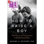 【中商海外直订】How to Raise a Boy: The Power of Connection to Buil
