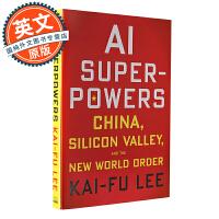 【现货即发!!!精装】英文原版 李开复 AI未来 AI新世界:中国、矽谷和AI七巨人如何引领全球发展  AI Superpowers