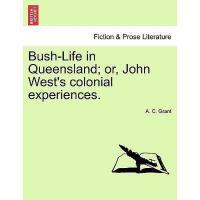 【预订】Bush-Life in Queensland; Or, John West's Colonial