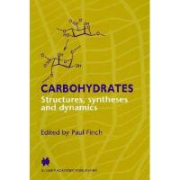 【预订】Carbohydrates: Structures, Syntheses and Dynamics