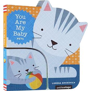 You Are My Baby Pets 英文原版 你是我的宝贝 可爱动物 母子纸板书