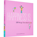 Happiness Is..幸福是.. 英文原版 200 things I Love About mom 200件关于