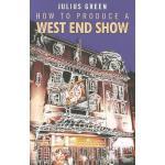【预订】How to Produce a West End Show