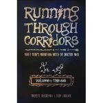 【预订】Running Through Corridors, Volume 1: The 60s: Rob