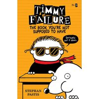 Timmy Failure: The Book You're Not Supposed to Have 蒂米的失败:你