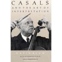【预订】Casals and the Art of Interpretation